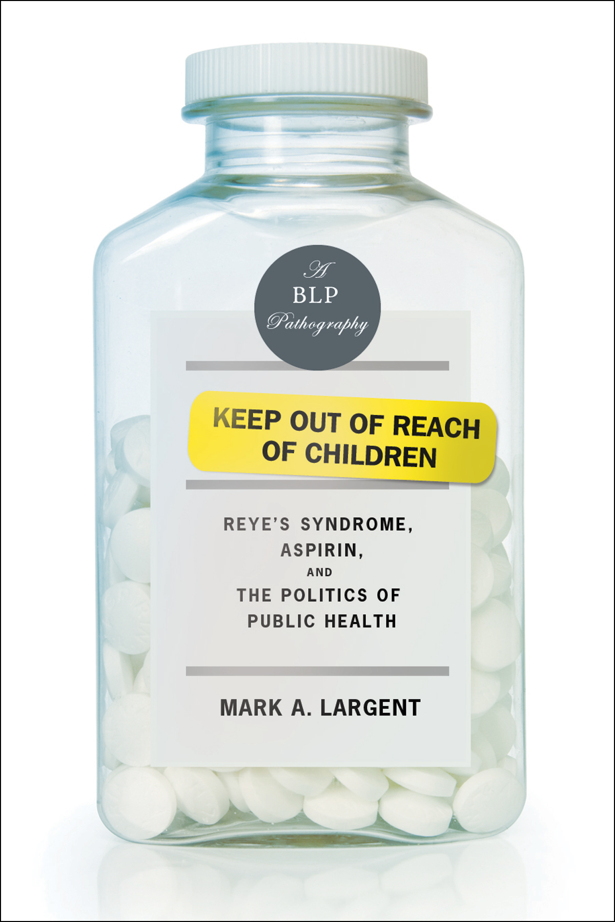 KEEP OUT OF REACH OF CHILDREN by Mark A. Largent 9781934137888