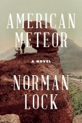 AMERICAN METEOR by Norman Lock 9781934137949