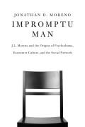 IMPROMPTU MAN by Jonathan D. Moreno 9781934137840