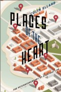 PLACES OF THE HEART by Colin Ellard 9781942658009