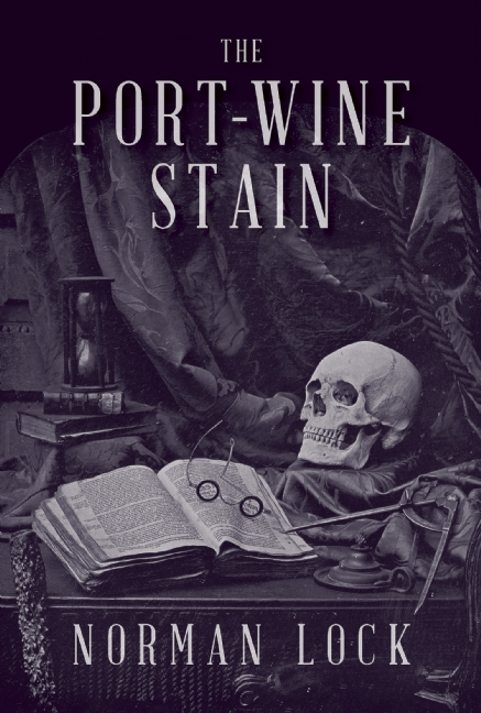 PORT-WINE STAIN by Norman Lock 9781942658061