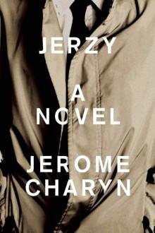 JERZY by Jerome Charyn 9781942658146