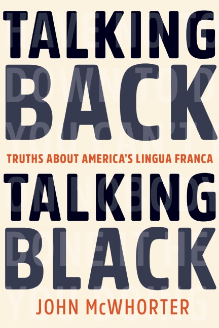 TALKING BACK, TALKING BLACK by John McWhorter 9781942658207